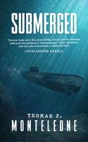 Submerged - Thomas F. Monteleone
