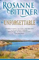 Unforgettable - Rosanne Bittner