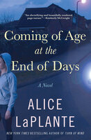 Coming of Age at the End of Days: A Novel - Alice LaPlante