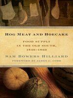 Hog Meat and Hoecake: Food Supply in the Old South, 1840-1860 - Sam Bowers Hilliard