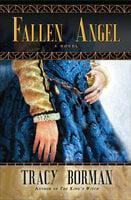 Fallen Angel: A Novel - Tracy Borman