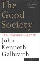The Good Society - John Kenneth Galbraith