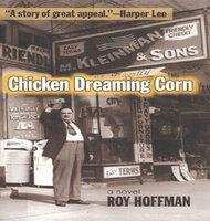 Chicken Dreaming Corn: A Novel - Roy Hoffman