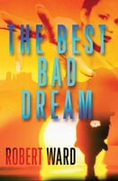 The Best Bad Dream - Robert Ward