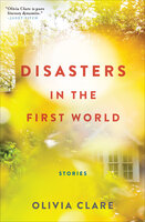 Disasters in the First World-Stories - Olivia Clare