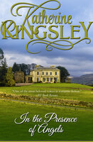 In the Presence of Angels - Katherine Kingsley