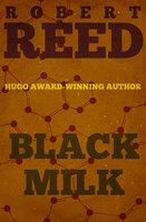 Black Milk - Robert Reed