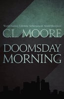 Doomsday Morning - C.L. Moore