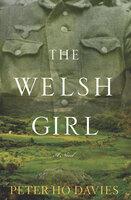 The Welsh Girl - Peter Ho Davies