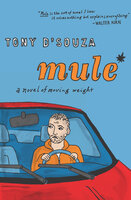 Mule: A Novel of Moving Weight - Tony D'Souza