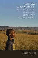 Nostalgia after Apartheid - Amber R. Reed