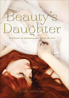 Beauty's Daughter - Carolyn Meyer