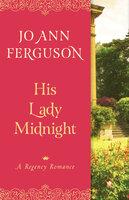 His Lady Midnight: A Regency Romance - Jo Ann Ferguson