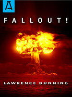 Fallout!: A Novel - Lawrence Dunning