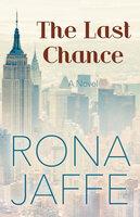 The Last Chance: A Novel - Rona Jaffe