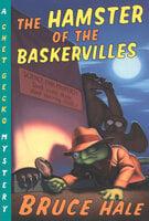 The Hamster of the Baskervilles - Bruce Hale