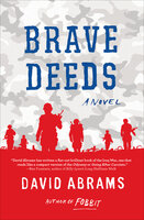 Brave Deeds: A Novel - David Abrams