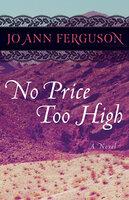 No Price Too High - A Novel - Jo Ann Ferguson