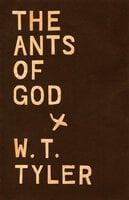 The Ants of Gods - W. T. Tyler