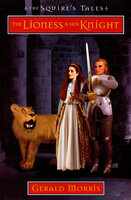 The Lioness & Her Knight - Gerald Morris