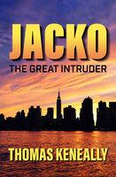 Jacko: The Great Intruder - Thomas Keneally