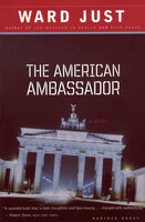 The American Ambassador - Ward Just