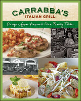 Recipes from Around Our Family Table - Carrabba's Italian Grill