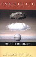 Travels in Hyperreality - Umberto Eco