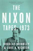 The Nixon Tapes: 1973 - Various Authors