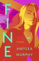 Fine - AmyLea Murphy