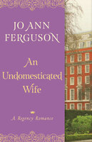 An Undomesticated Wife - A Regency Romance - Jo Ann Ferguson