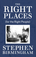 The Right Places - (for the Right People) - Stephen Birmingham
