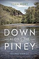Down Along the Piney - John Mort