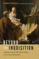 Beyond the Inquisition - Giorgio Caravale
