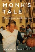 Monk's Tale - Edward A. Malloy