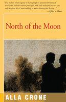 North of the Moon - Alla Crone