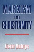 Marxism and Christianity - Alasdair MacIntyre