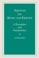 Aquinas on Being and Essence A Translation and Interpretation - Joseph Bobik