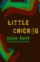 Little Chicago - Adam Rapp