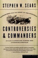 Controversies & Commanders - Stephen W. Sears