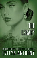The Legacy - Evelyn Anthony