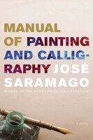 Manual of Painting and Calligraphy - José Saramago