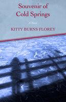 Souvenir of Cold Springs - A Novel - Kitty Burns Florey