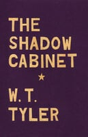 The Shadow Cabinet - W. T. Tyler