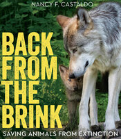 Back from the Brink: Saving Animals from Extinction - Nancy F. Castaldo