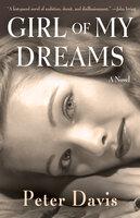 Girl of My Dreams: A Novel - Peter Davis
