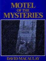 Motel of the Mysteries - David Macaulay