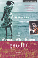 The Woman Who Knew Gandhi - Keith Heller