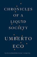 Chronicles of a Liquid Society - Umberto Eco