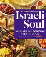 Israeli Soul: Easy, Essential, Delicious - Michael Solomonov, Steven Cook